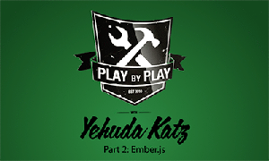 Play by Play: Yehuda Katz